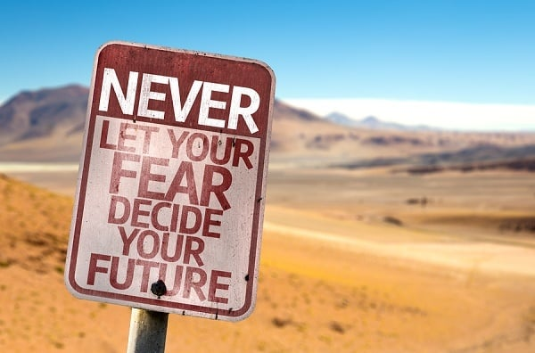 sign saying never let your fear decide your future